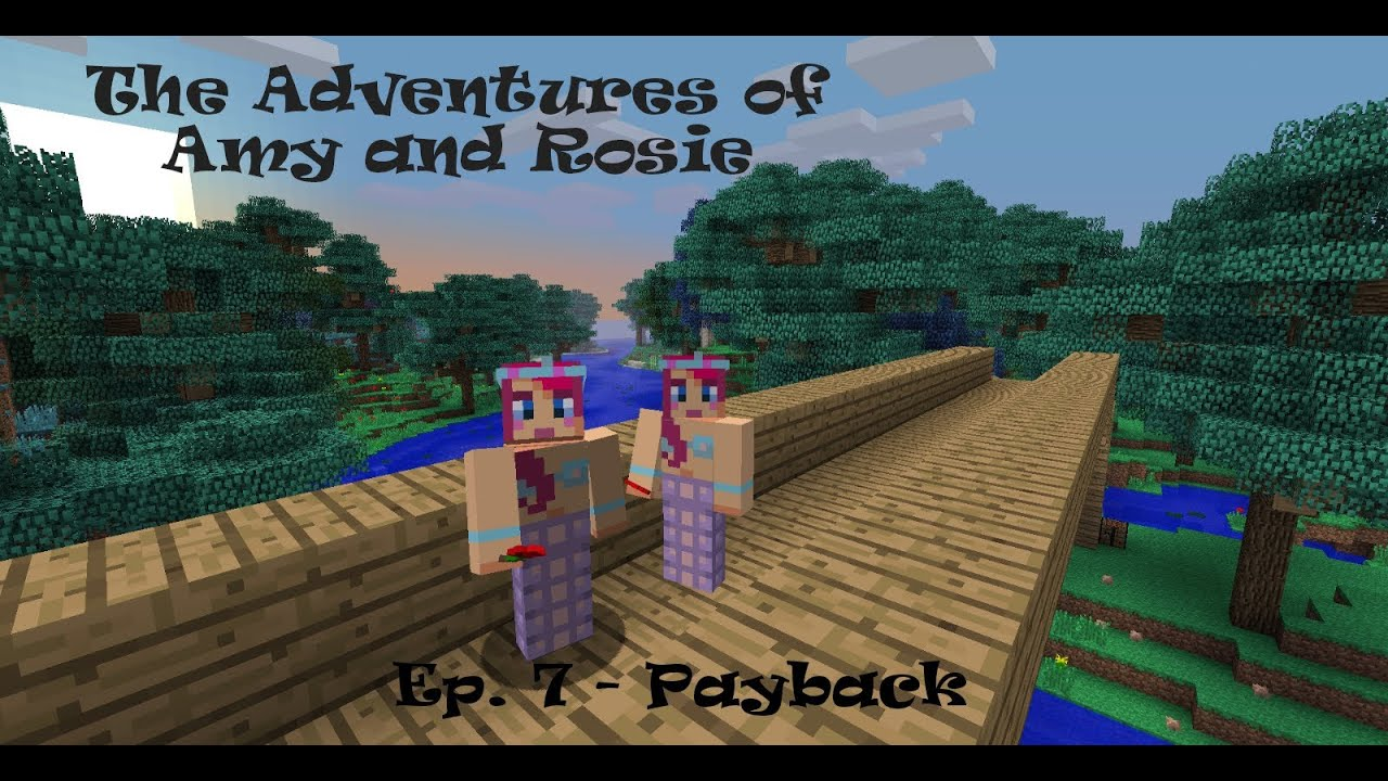The adventures of amy and rosie ep 7 payback youtube