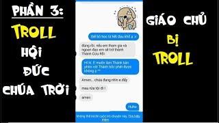 #P3 Nhắn tin Troll Hội Đức Chúa Trời - Giáo Chủ Bị Troll