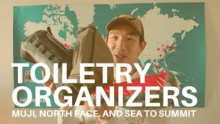 Review of Three Toiletry Travel Organizers | Muji, North Face, and Sea to Summit
