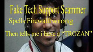 Fake Tech Support scammer gets firewall and trojan spelling all wrong. And pays the price.