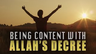 Being Content With Allah's Decree