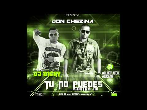 Don Chezina Tu No Puedes Contra Mi) Prod. By Dj Dicky  (Soundtrack) Reggaeton The Movie