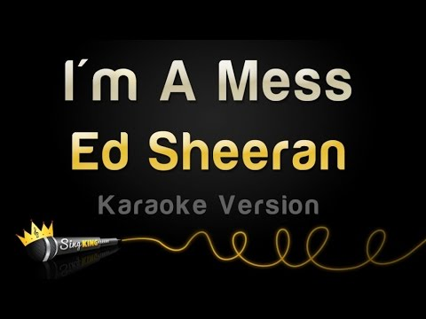 Ed Sheeran - I'm A Mess (Karaoke Version)