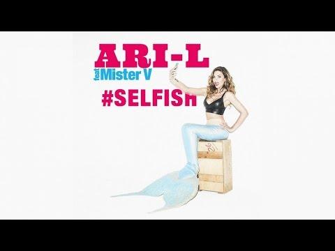 #selfish Ari-l Feat Mister V - Clip Officiel video