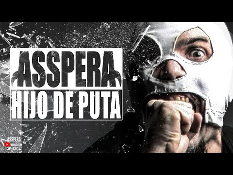 ASSPERA - HIJO DE PUTA