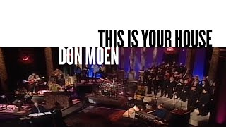 This Is Your House (Official Live Video) - Don Moen