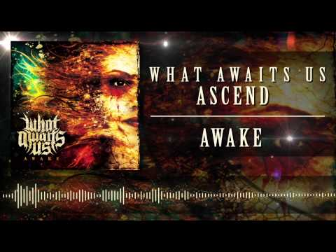 What Awaits Us - Ascend