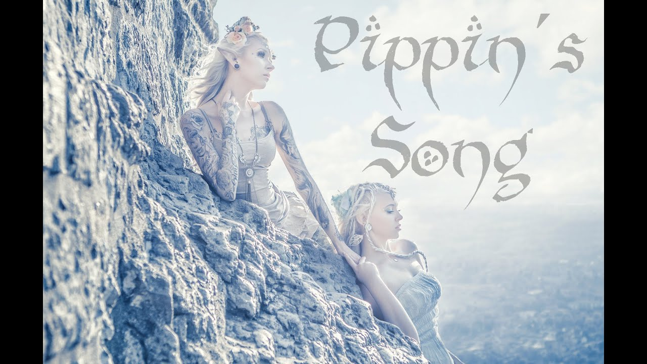Lotr Song Pippin Pippin's Song Lotr German