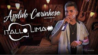 Gusttavo Lima Apelido Carinhoso - Itallo Lima (Cover)
