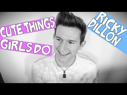 CUTE THINGS GIRLS DO | RICKY DILLON