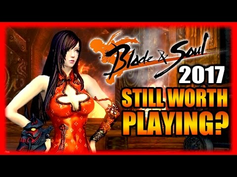 Still Worth Playing? Blade and Soul Gameplay Review Part 2 2017