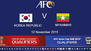 FULL TIME: Korea Republic v Myanmar: 2018 FIFA WC Russia & AFC Asian Cup UAE 2019 (Qly RD 2)