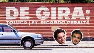 DE GIRA: Toluca ft. Ricardo Peralta