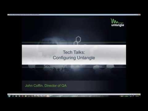 Tech Talks:  Configuring Untangle