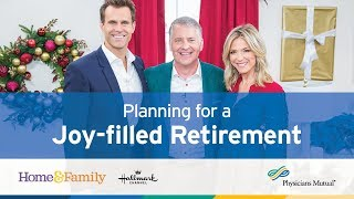 Planning for a Joy-filled Retirement — Physicians Mutual on Home & Family