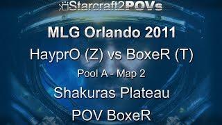 SC2 WoL - MLG Orlando 2011 - HayprO vs BoxeR - Pool A - Map 2 - Shakuras Plateau - BoxeR
