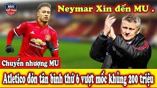 🔥 Chuyển Nhượng HOT Neymar Gia Nhập MU - Atletico Madrid Đón Tân Binh Thứ 6