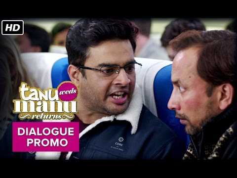 Tanu Weds Manu Returns (Un - Edited) Dialogue Promo | Kangana Ranaut & R. Madhavan