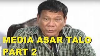 Media Asar Talo Kay Duterte - Part 2