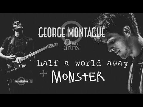 George Montague - Half A World Away + MONSTER (Live)
