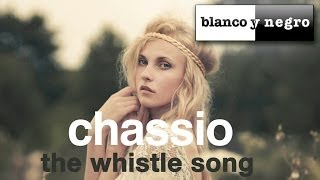 Chassio - Whistle Song