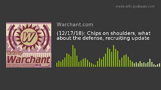 (12/17/18): Chips on shoulders, what about the defense, recruiting update