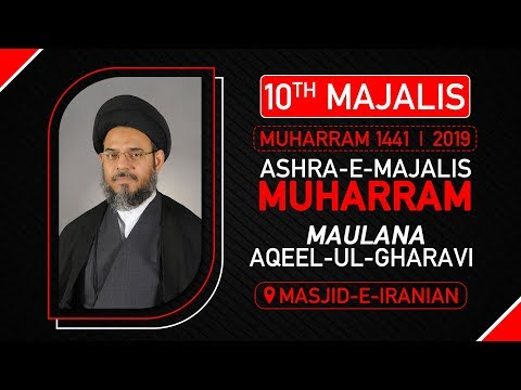 10th Majlis | Ayatollah Aqeel Ul Gharavi | Masjid E Iranian | 10th Muharram | 9th Sept. 2019