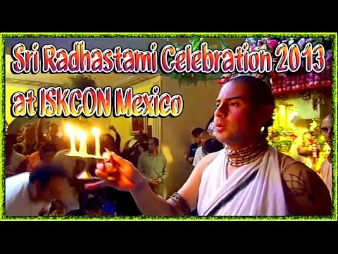 SRI RADHASTAMI 2013 AT ISKCON MEXICO
