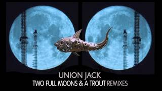 Union Jack - Two Full Moons & A Trout (Freedom Fighters, Domestic & Pixel Remix) Platipus
