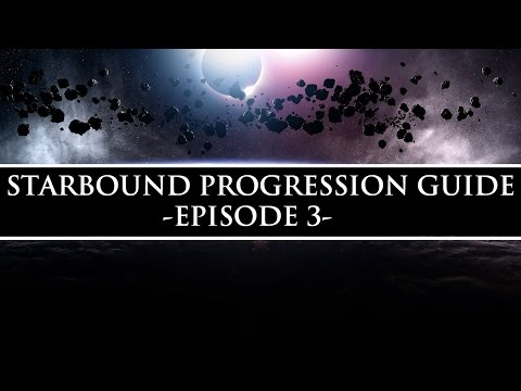 Starbound Progression Guide (Unstable) | Upgrading the Manipulator, Outposts, Steel Set