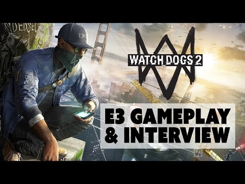 THE SEQUEL WE DESERVE? Watch Dogs 2 Campaign GAMEPLAY - E3 2016 Interview