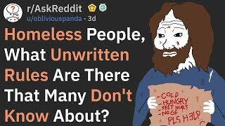 Homeless People, What Unwritten Rules Exist? (r/AskReddit)