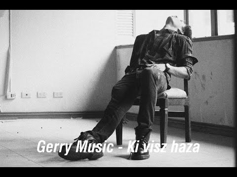 Gerry Music - Ki Visz Haza (Official Music Video)