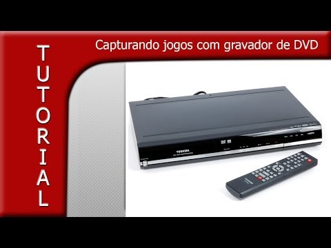 Tutorial - Capturando jogos no gravador de DVD [REMAKE]