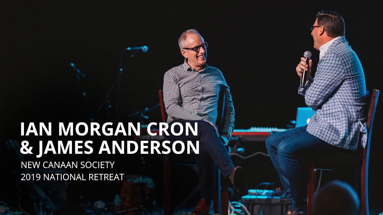 New Canaan Society 2019 National Retreat - James Anderson and Ian Morgan Cron