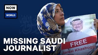 The Disappearance of Jamal Khashoggi | NowThis World