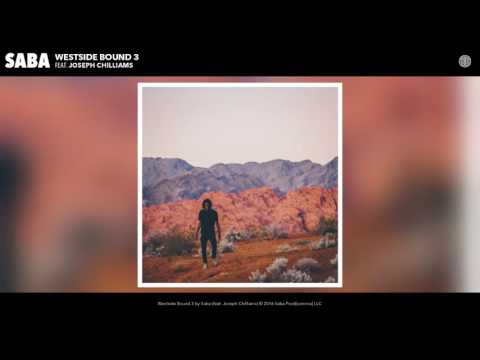 Saba - Westside Bound 3 feat. Joseph Chilliams (Audio)
