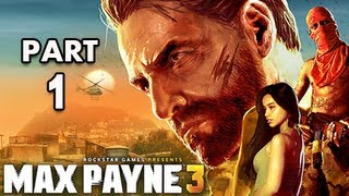 Max Payne 3 Walkthrough - Part 1 [Chapter 1] Something Rotten in the Air Let's Play PS3 XBOX PC