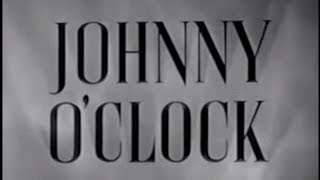 Johnny O'Clock (1947) [Film Noir] [Drama] [Crime]  from Timeless Classic Movies