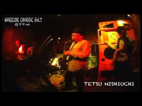 TETSU NISHIUCHI LIVE 津軽海峡冬景色  WARRIOR CHARGE Vol.7 @ B.B cafe