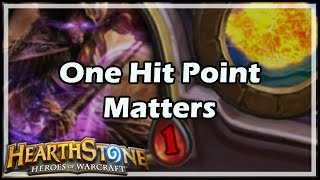 [Hearthstone] One Hit Point Matters