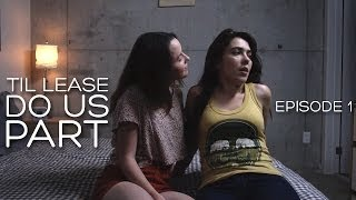 Lesbian Web series - Til Lease Do Us Part Episode 1 (Season 1)