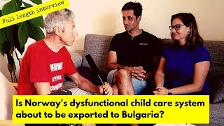 Is Norway's dysfunctional child care system about to be exported to Bulgaria?