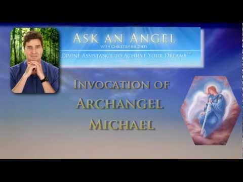 Invocation of Archangel Michael by Christopher Dilts of http://www.AskAnAngel.org/