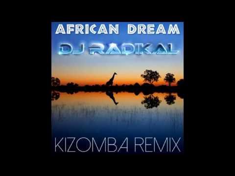 African Dream - Kizomba Remix - Dj Radikal