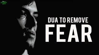Dua To Remove Fear