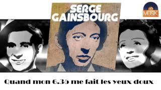 Watch Serge Gainsbourg Quand Mon 635 Me Fait Les Yeux Doux video