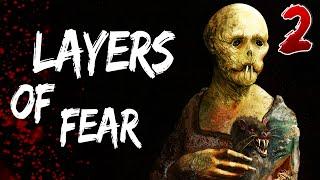 Layers Of Fear прохождение #2 Игра сходит с ума О_е