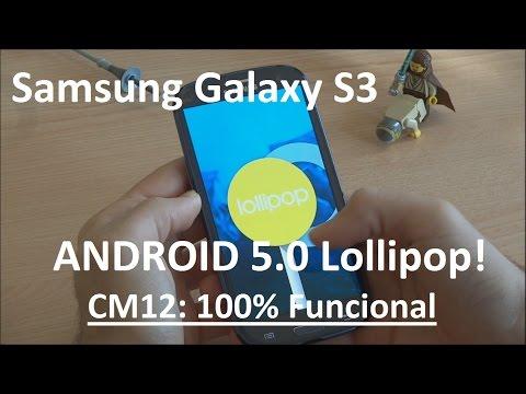 Samsung Galaxy S3 - Android 5.0 Lollipop (100% FUNCIONAL) (TUTORIAL) (Español)
