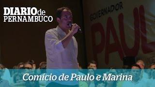 Paulo C�mara e Marina Silva fazem com�cio no Recife